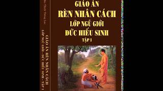 Rèn Luyện Nhân Cách Ngũ Giới - Đạo Đức Hiếu Sinh - Tập 1-02