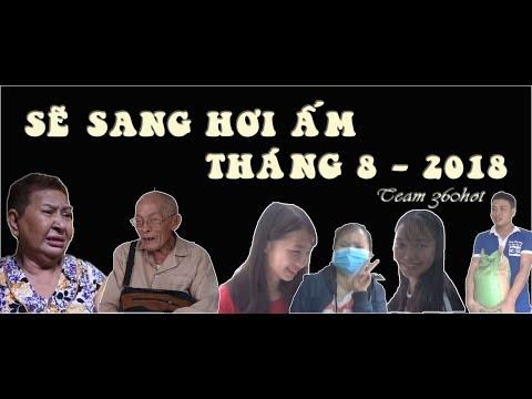 Chương Trình Sẽ Sang Hơi Ấm Tháng 8-2018 | 360hot Vlogs