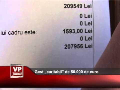 """Gest """"caritabil"""" de 50.000 de euro"""