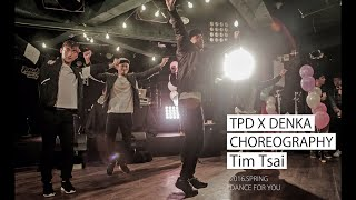 TPD x Denka周荀 Zak Waters -- TNT Dance Choreography Tim Tsai