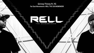 Far East Movement x Rell The Soundbender - Grimey Thirsty Ft. YG