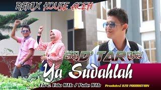 DEK  TAR - YA SUDAH LAH Video