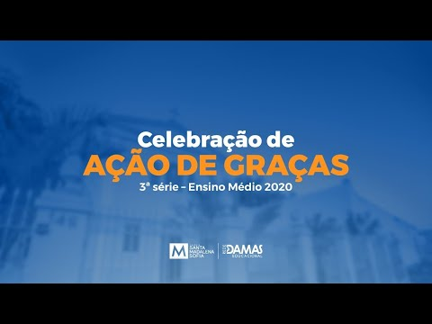 Celebração de Ação de graças - 3ª série do Ensino Médio 2020