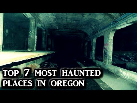Top 7 Most Haunted Places in Oregon