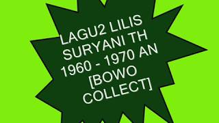 Video LAGU2 LILIS SURYANI 1960 - 1970 AN [BOWO COLLECT.] MP3, 3GP, MP4, WEBM, AVI, FLV Maret 2019