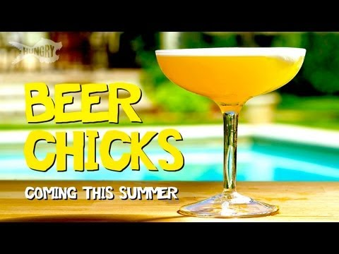 Beer Chicks - Summer Beer Cocktails is coming to Hungry August 9th!