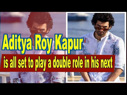Aditya Roy Kapur is all set to play a double role in his next