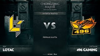 Lotac против 496 Gaming, Первая карта, SEA Qualifiers The Chongqing Major