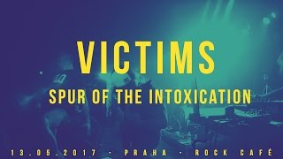 Video Victims - SPUR OF THE INTOXICATION - LIVE - NEW SONG 2017