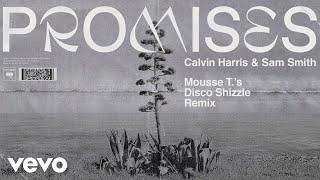 Calvin Harris, Sam Smith - Promises (Mousse T.'s Disco Shizzle Remix) (Audio)