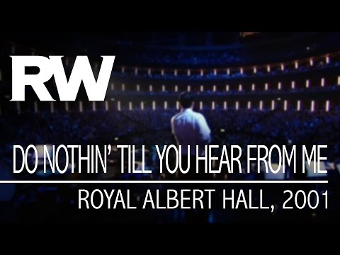 , title : 'Robbie Williams | Do Nothin' Till You Hear from Me | Live At The Albert 2001'