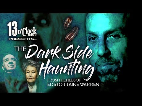 Episode 41 - The Dark Side Haunting (From the Files of Ed and Lorraine Warren)