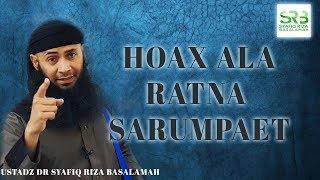 Video Hoax Ala Ratna Sarumpaet - Ustadz DR Syafiq Riza Basalamah MA MP3, 3GP, MP4, WEBM, AVI, FLV Oktober 2018