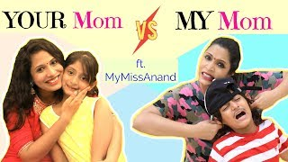 Video YOUR Mom vs MY Mom ...| #MyMissAnand #ShrutiArjunAnand MP3, 3GP, MP4, WEBM, AVI, FLV Oktober 2018