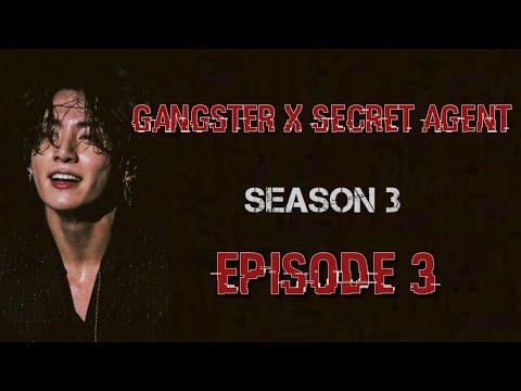 [JUNGKOOK FF] Gangster X Secret Agent : Season 3 [EP:3]