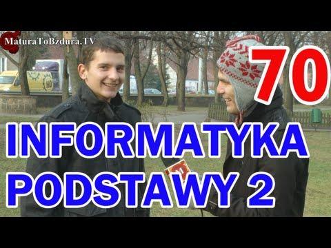 Matura To Bzdura - INFORMATYKA PODSTAWY (CZĘŚĆ 2) - odc. 70