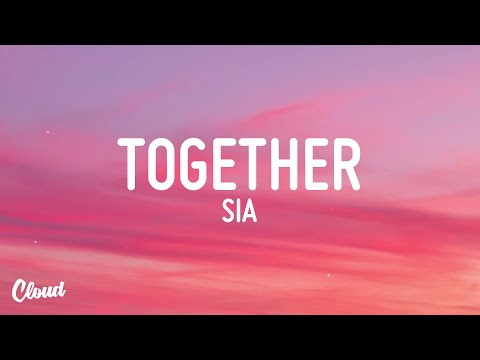 Sia - Together (Lyrics)