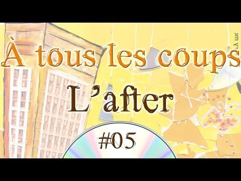 À tous les coups #05 - L'after (audio)