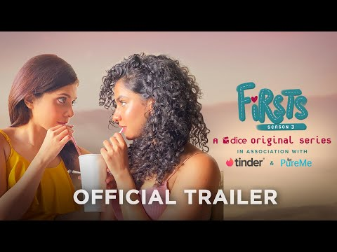 Dice Media | Firsts Season 3 | Web Series | Official Trailer | Ft. Shreya Gupto & Himika Bose