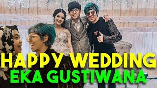 Video HAPPY WEDDING EKA GUSTIWANA! Ktemu Ricis Dan Youtuber2 Lain.. MP3, 3GP, MP4, WEBM, AVI, FLV Mei 2019