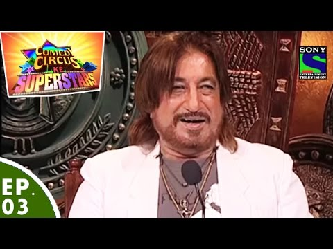 Comedy Circus Ke Superstars – Episode 3 – Villians Special with Shakti Kapoor