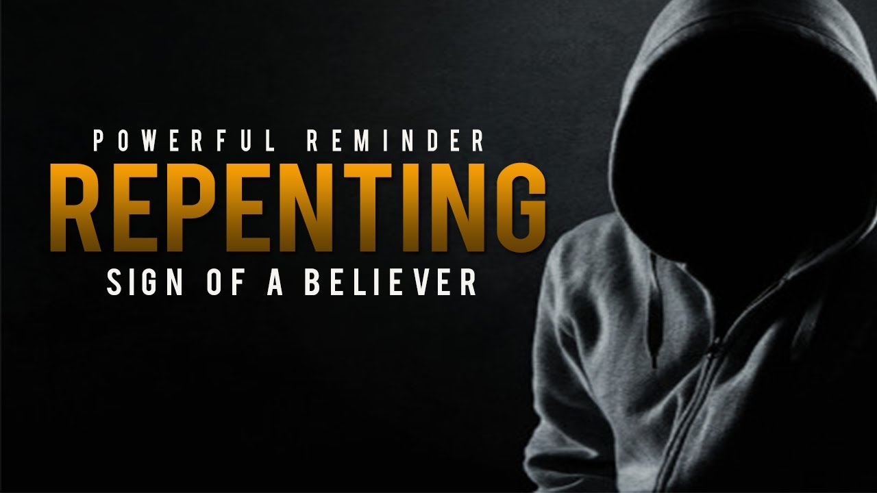Repenting ᴴᴰ – Sign Of A Believer – Powerful Reminder