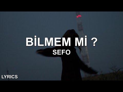 bilmem mi ~ Sefo - Bilmem Mi ? (Sözleri/Lyrics)