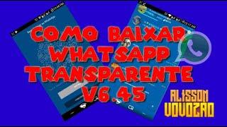 Como baixar whatsapp transparente V6.45 16/09/18