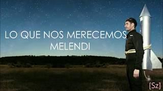 Video Melendi - Lo Que Nos Merecemos (Letra) MP3, 3GP, MP4, WEBM, AVI, FLV April 2019