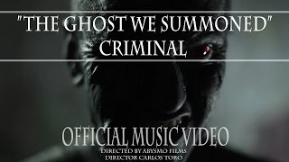 CRIMINAL - The Ghost We Summoned
