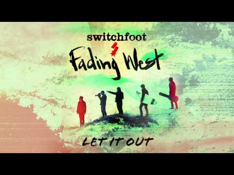 Switchfoot - Let it Out [Official Audio]