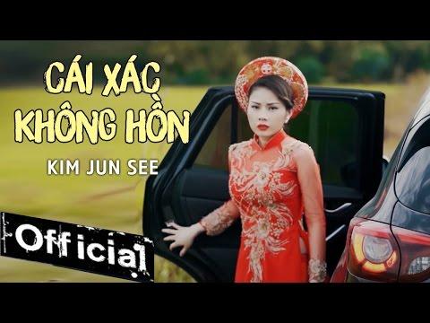 Cái Xác Không Hồn - Kim Jun See (MV OFFICIAL) - Thời lượng: 5:53.