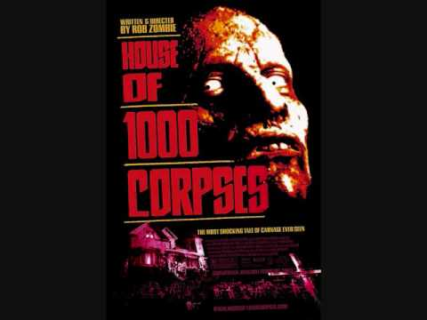 Rob Zombie-House of a 1000 Corpses Song