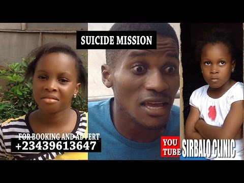 SIRBALO CLINIC - Mc Reality And Adaeze - SUICIDE MISSION (Nigerian Comedy)