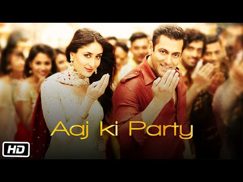 Aaj Ki Party - Bajrangi Bhaijaan
