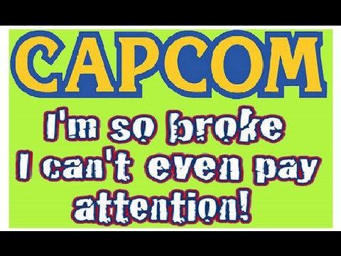 Capcom - Capcom is broke as fuck. Microsoft is making TV shows instead of games. CAPCOM wants to fuck you over With more DLC Capcom Has Only $152 Mil in the Bank http...