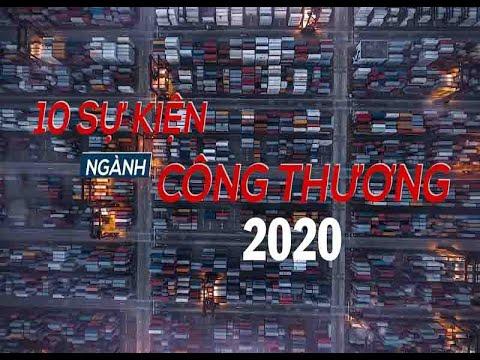 10 sự kiện, hoạt động tiêu biểu, nổi bật Ngành Công Thương trong năm 2020