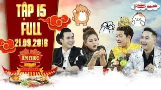 Thiên đường ẩm thực 4|Tập 15 full: Trường Giang