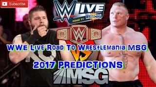 WWE Live MSG WWE Universal Championship Kevin Owens vs. Brock Lesnar WWE Live Road To Wrestlemania MSG WWE Universal Championship Brock Lesnar vs. Kevin Owen...