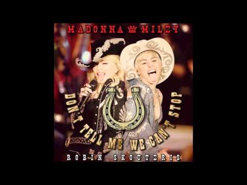 Madonna & Miley Cyrus - Don't Tell Me We Can't Stop