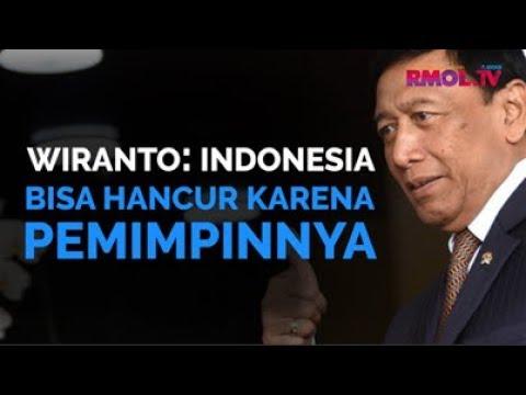 Wiranto: Indonesia Bisa Hancur Karena Pemimpinnya