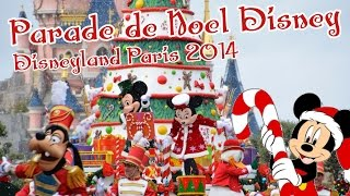 La Parade De Noël Disney - Disney's Christmas Parade | Disneyland Paris | 2014 - [HD]