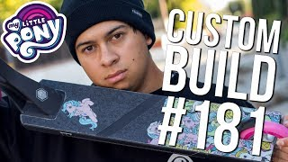 Video Custom Build #181 - My Little Pony Edition! │ The Vault Pro Scooters MP3, 3GP, MP4, WEBM, AVI, FLV Maret 2019