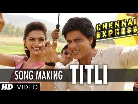 Titli Song Making Chennai Express   Shah Rukh Khan, Deepika Padukone
