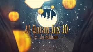 Ust. Abu Rabbani - Murattal Al Quran Juz 30 (HQ Audio)