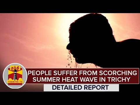 Report--People-Suffer-From-Scorching-Summer-Heat-Wave-in-Trichy--Thanthi-TV