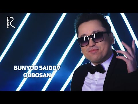 Bunyodbek Saidov - Obbosan | Бунёдбек Саидов - Оббосан