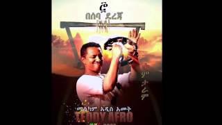 Teddy Afro - Beseba Dereja