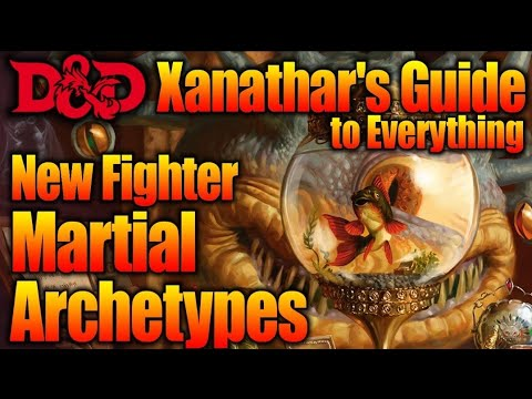 NEW Fighter Martial Archetypes- Xanathar's Guide To Everything For 5E D&D