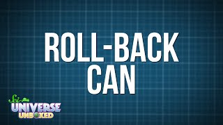 Universe Unboxed: Roll-Back Can